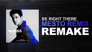 Kungs, Stargate ft. GOLDN - Be Right There (Mesto Remix) Remake FREE FLP