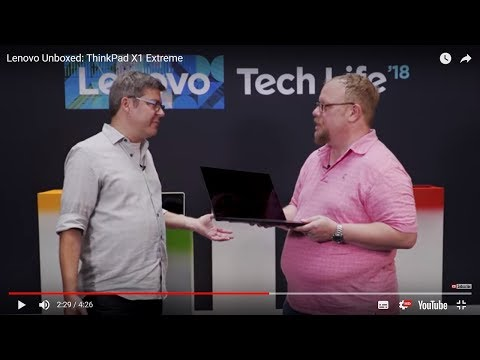 Lenovo Unboxed: ThinkPad X1 Extreme