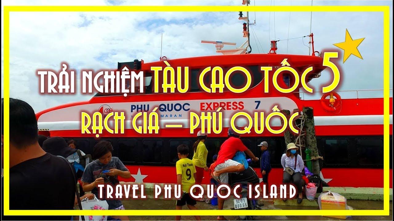 Chuyến VƯỢT BIỂN bằng TÀU CAO TỐC 5* từ Rạch giá đi Phú quốc | Travel Phu quoc island