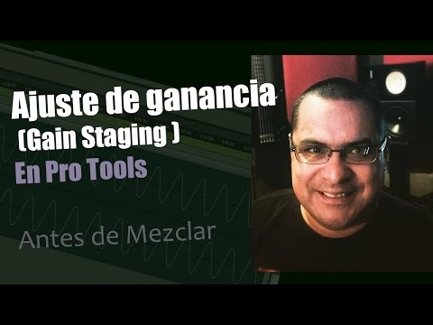 Ajuste de ganancia (Gain Staging ) Pro Tools Mezcla