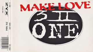 3 II One - Make Love
