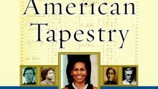 American Tapestry: Story of the Black, White, & Multiracial Ancestors of Michelle Obama