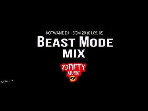 Kotwane DJ - SGM 20(01.09.18)[Beast Mode Mix]