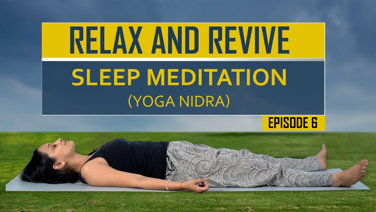 Guided Sleep Meditation At Home Yoga Nidra Relax Revive S01e06 Mind Body Soul Youtube