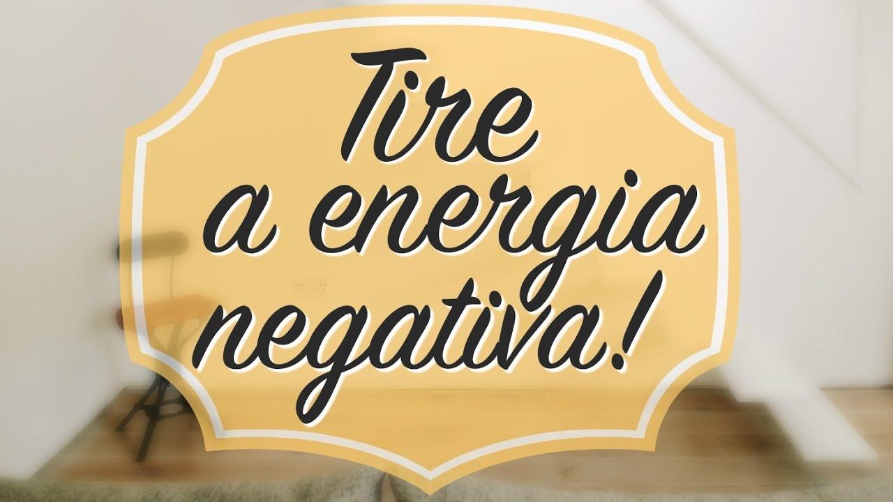 Tire a energia negativa da sua casa youtube - Energia negativa in casa ...