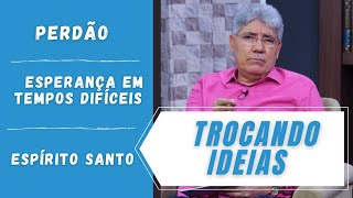 PERDÃO / ESPERANÇA EM TEMPOS DIFÍCEIS / ESPÍRITO SANTO