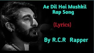 R.C.R Rapper | Ae Dil Hai Mushkil Rap song | Full rap song |MTV Hustle