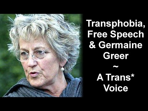 Transphobia, Free Speech & Germaine Greer ~A Trans* Voice