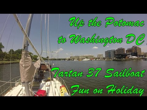 Cruising The Potomac River To Washington DC On A Tartan 37 Sailboat S2Ep18
