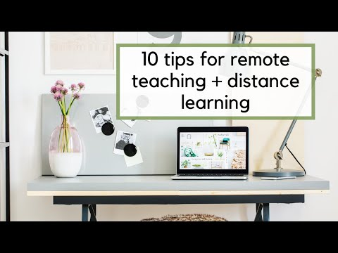 10 Tips for Distance Learning or Remote Teaching