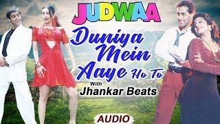 Duniya Mein Aaye - JHANKAR BEATS   Judwaa   Salman Khan, Karishma Kapoor & Rambha   90's Best Songs