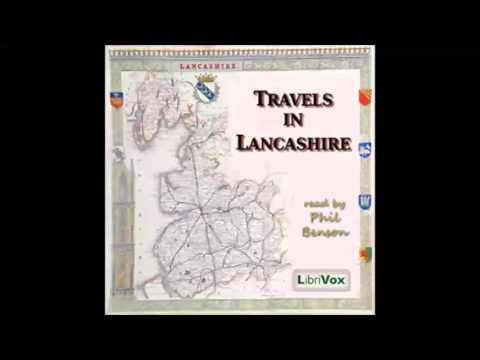 Travels in Lancashire (FULL Audiobook)