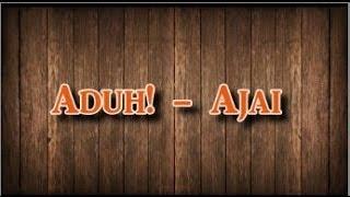 Download Ajai - Aduh (Lirik) Mp3