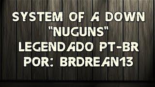 System Of A Down - Nüguns (Legendado PT-BR) (HD/DVD Quality)