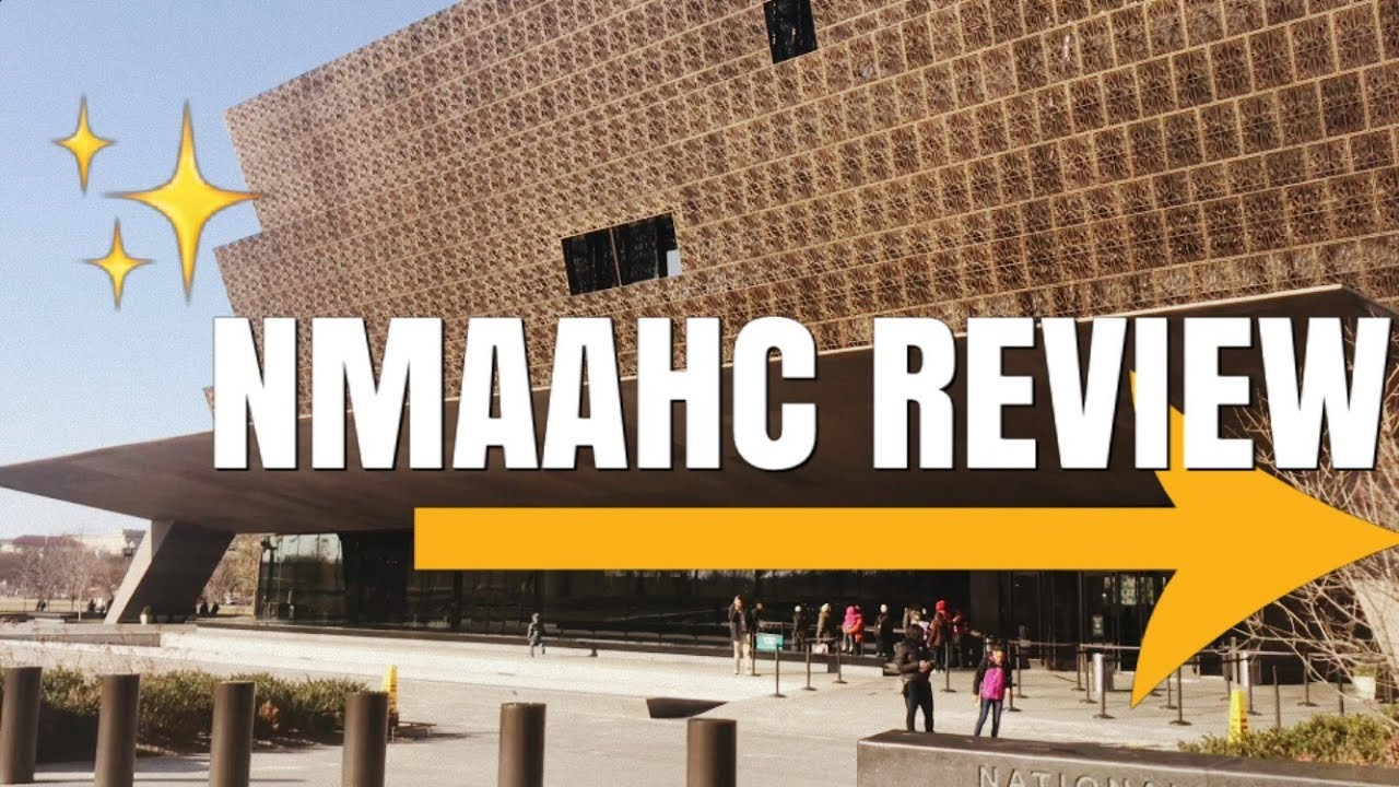 NATIONAL MUSEUM OF AFRICAN AMERICAN HISTORY & CULTURE (REVIEW) | TRAVEL VLOG