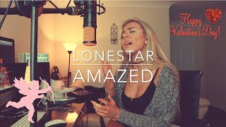 Lonestar - Amazed | Cover ❤️