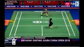 SUPER!! Juara China Open 2018, Anthony Ginting Kalahkan 4 Juara Dunia - iNews Sore 23/09
