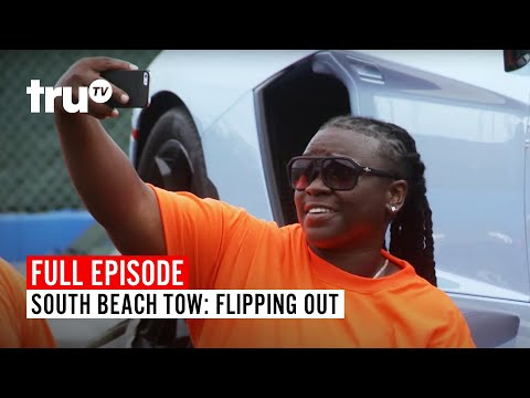 South Beach Tow | FULL EPISODE: Season 7: Flipping Out | TruTV
