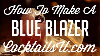 How to Make a Blue Blazer - Cocktail Tutorial - Cocktails U