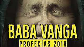 PROFECÍAS 2019 BABA VANGA