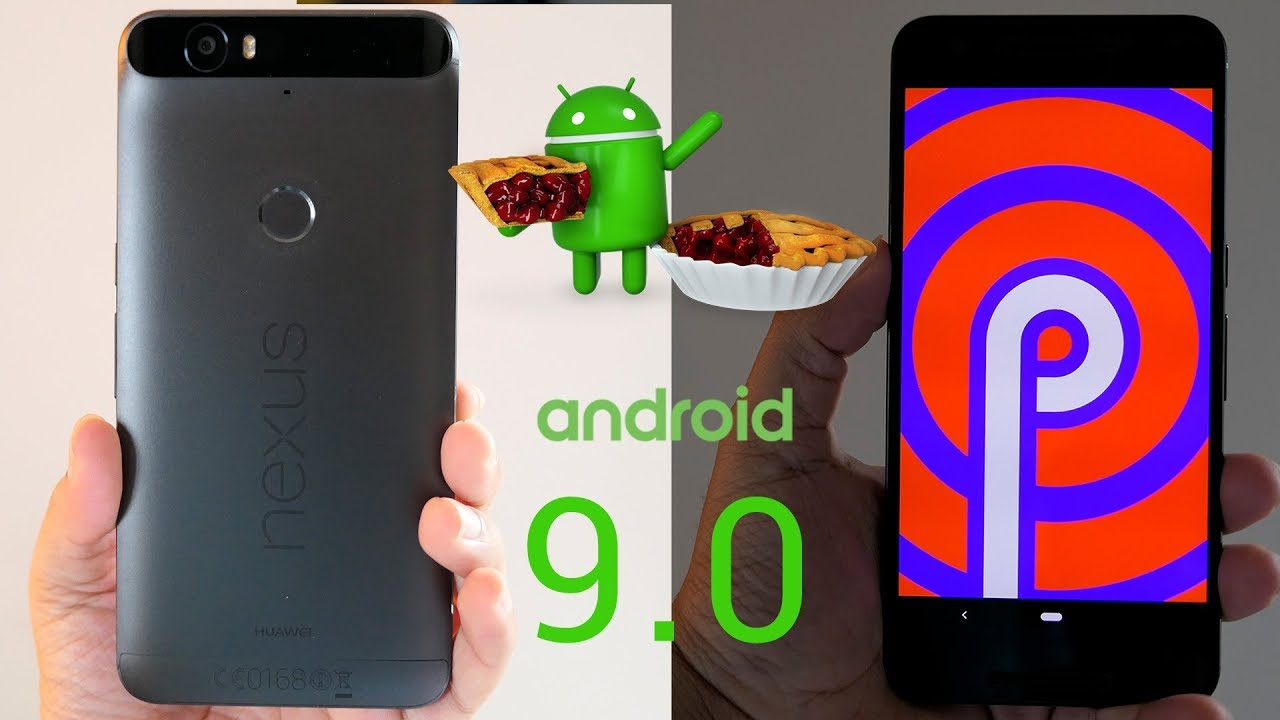 Google Nexus 6P running official Android 9 0 Pie ROM