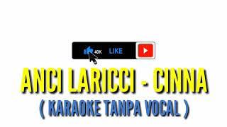 Download Lagu ANCI LARICCI   CINNA KARAOKE TANPA VOCAL mp3