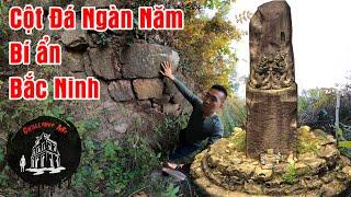 Cột đá ngàn năm bí ẩn sừng sững giữa trời Bắc Ninh