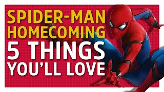 5 Things You'll Love About Spider-Man: Homecoming