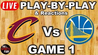 Cavs vs Warriors Game 1 | Live Play-By-Play & Reactions