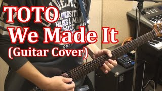 Toto - We Made It (Guitar Cover) Steve Lukather Cover スティーブルカサーギターカバー