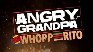 Angry Grandpa Eats The Whopperito [YTP]