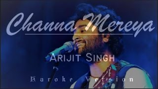 Channa Mereya Karoke with Lyrics | Instrumental | Arijit Singh | Ae Dil Hai Mushkil