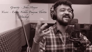 Gravity : John Mayer + Visiri : Ennai Nokki Paayum Thotta - Mashup | Cover by Deepak | Akash