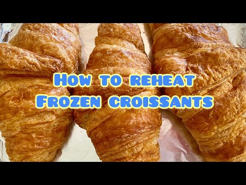 How to Reheat Frozen Croissants 🥐