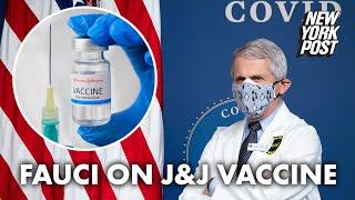 Fauci warns women who had Johnson & Johnson vaccine to be 'alert' to symptoms | New York Post
