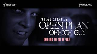 Chatty open plan office guy - The Feed