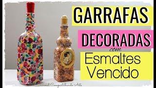 GARRAFAS DECORADAS COM ESMALTE VENCIDO