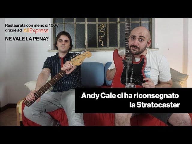 Andy Cale ci ha restaurato la Stratocaster (solo pezzi AliExpress)