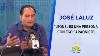 """José Laluz: """"Leonel es una persona de ego faraónico; no tiene ninguna propuesta nueva"""""""