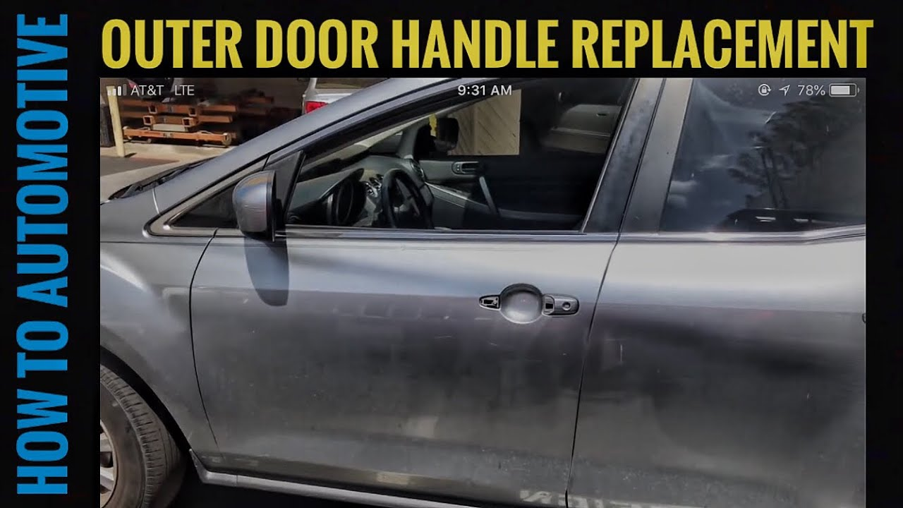 How To Replace The Outer Door Handle On A Mazda Cx 7 Youtube 2000 Mpv Engine Coolant Diagram