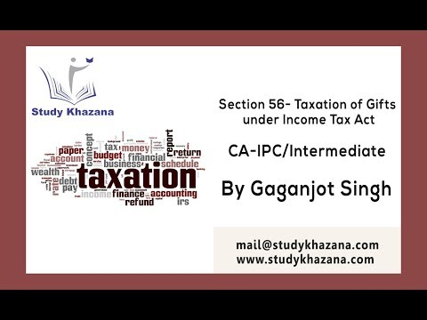 Section 56 | Taxation of Gift Under Income Tax Act | CA - IPC | GaganJot Singh |