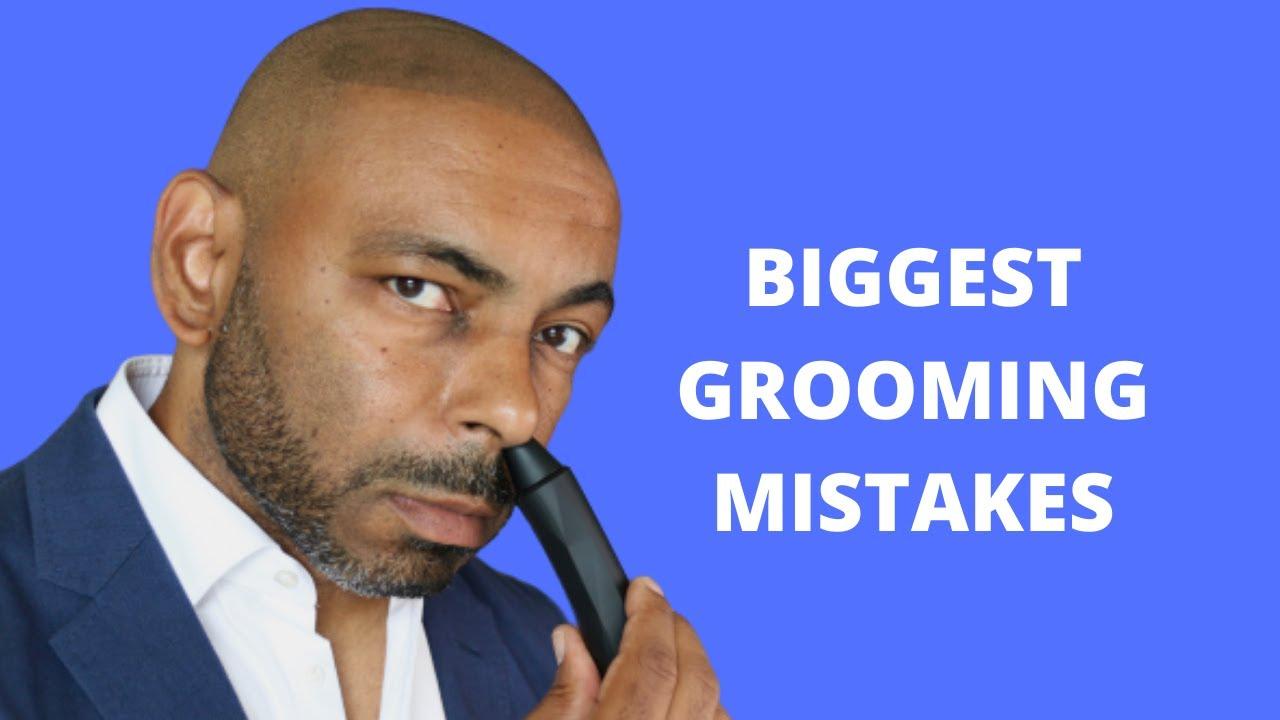 10 Biggest Grooming Mistakes Men STILL Make