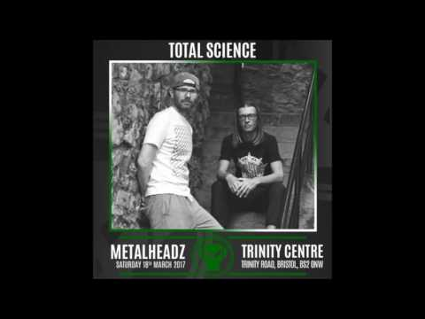 Total Science - Metalheadz Bristol Promo Mix - March 2017