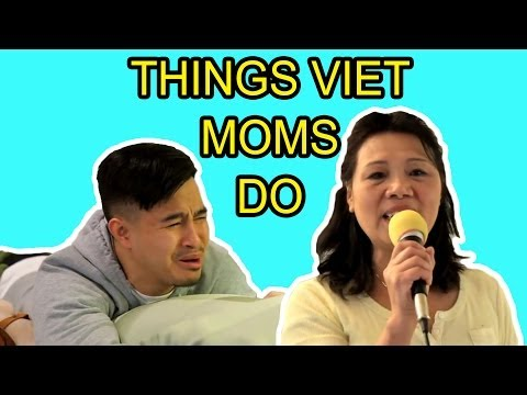 THINGS VIET MOMS DO