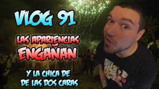 Vlog 91 | Las Apariencias Engañan! La Chica de las dos Caras!