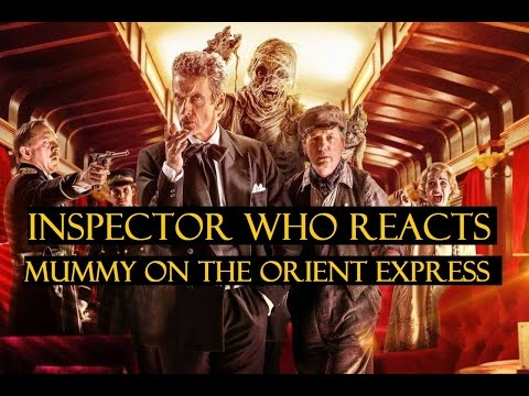 """Doctor Who Reacton """"Mummy on the Orient Express"""" Series 8 Episode 8"""