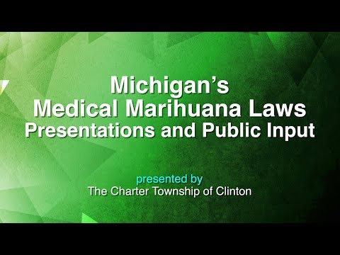 Michigan Medical Marihuana Laws Presentations and Public Input