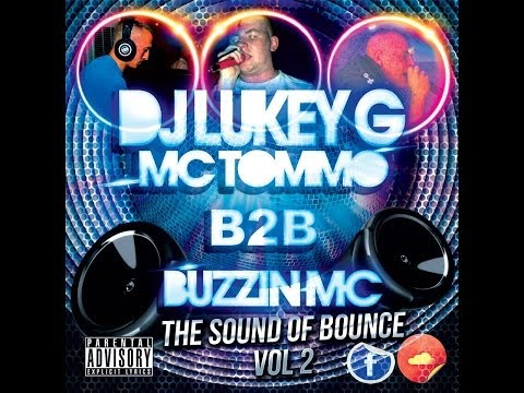 DJ Lukey G - Mc Tommo B2B Buzzin Mc - The sound of bounce Vol 2