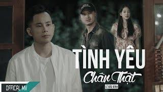 Tình Yêu Chân Thật (Official MV)