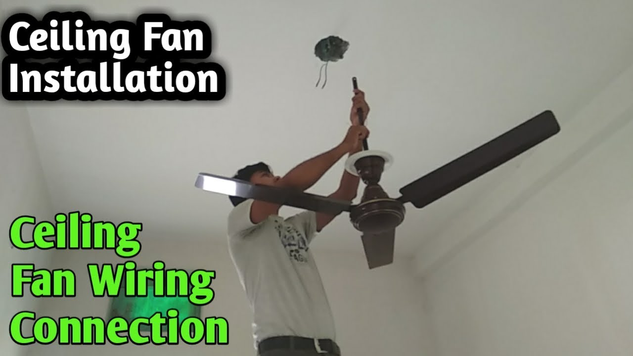 How To Ceiling Fan Wiring Connection How To Ceiling Fan Installation April 2020 Youtube